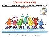 Corso Facilissimo Per Pianoforte: Prima Parte + CD e tracce online. EDIZIONE 2019 IN ITALIANO