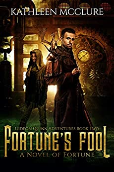Fortune's Fool: Gideon Quinn Adventures Book 2 by [Kathleen McClure]