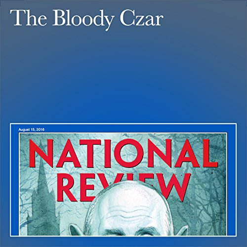 The Bloody Czar                   By:                                                                                                                                 David Satter                               Narrated by:                                                                                                                                 Mark Ashby                      Length: 19 mins     Not rated yet     Overall 0.0