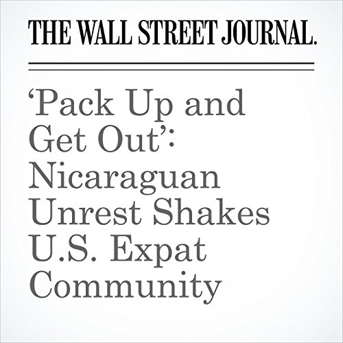 'Pack Up and Get Out': Nicaraguan Unrest Shakes U.S. Expat Community copertina