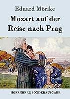Mozart auf der Reise nach Prag: Novelle