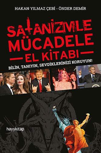 Satanizmle Mücadele El Kitabı: Bilin, Tanıyın, Sevdiklerinizi Koruyun!