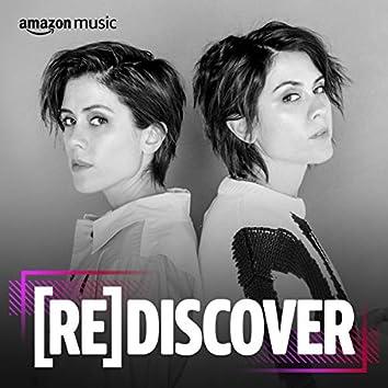 REDISCOVER Tegan & Sara