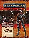 Starfinder Adventure Path: Fire Starters (Dawn of Flame 1 of 6) (Starfinder Adventure Path: Dawn of Flame)