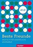 BESTE FREUNDE A1.2 Lehrerhdb (prof.): Lehrerhandbuch A1.2