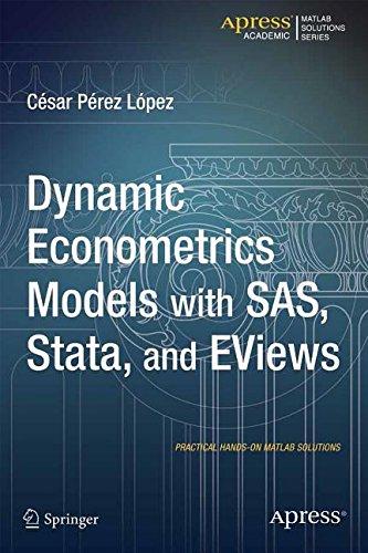 Dynamic Econometrics Models with SAS, Stata, and EViews