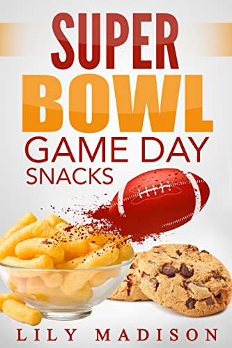 Super Bowl Game Day Snacks (Special Occasion Cooking Series Book 1) (English Edition)