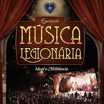 Espetáculo Música Legionária: Ideal e Militância
