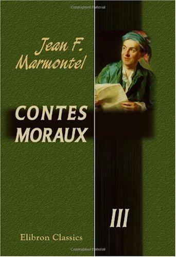 Contes Moraux: Tome 3
