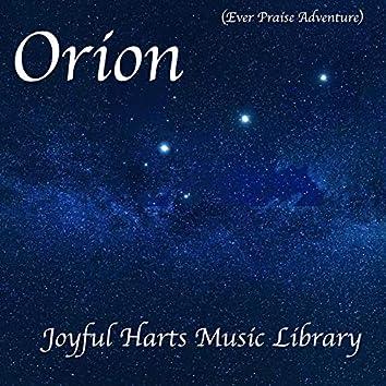 Orion (Ever Praise Adventure)