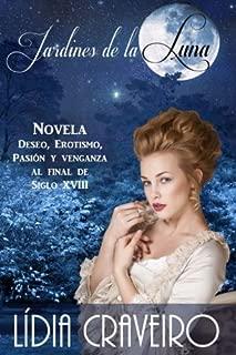 Jardines de La Luna: Novela