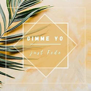 Gimme Yo