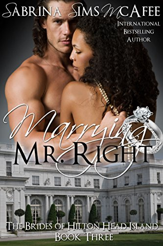 Book: MARRYING MR. RIGHT (The Brides of Hilton Head Island Book 3) by Sabrina Sims McAfee