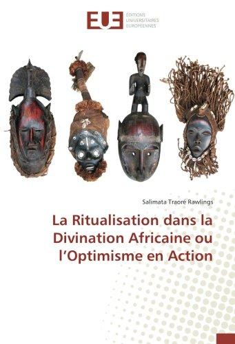 Ritualizazione in Divinazione Africana o Ottimisimu in Azione
