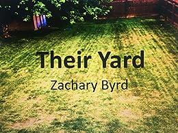 Their Yard by [Zachary Byrd]