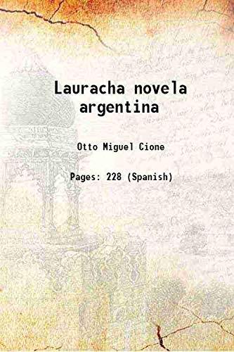 Lauracha (la vida en la estancia) novela argentina 1906 [Hardcover]
