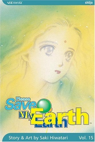 Hiwatari, Saki [ Please Save My Earth: Volume 15 (Please Save My Earth #15) ] [ PLEASE SAVE MY EARTH: VOLUME 15 (PLEASE SAVE MY EARTH #15) ] Mar - 2006 { Paperback }