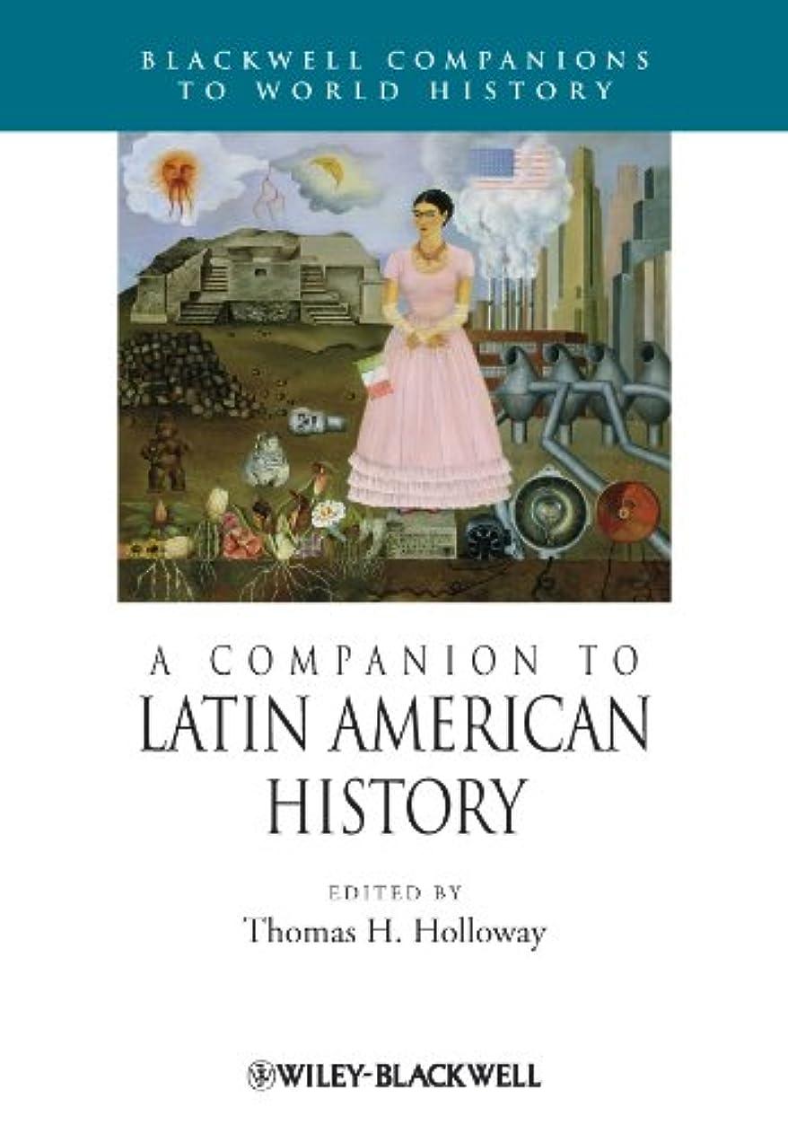 猟犬一緒にすり減るA Companion to Latin American History (Wiley Blackwell Companions to World History) (English Edition)