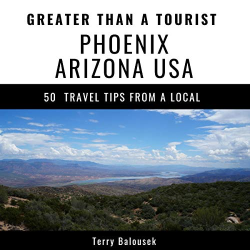 Greater Than a Tourist - Phoenix Arizona USA audiobook cover art