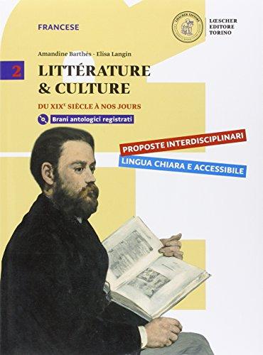 Littérature & culture. Per il triennio delle Scuole superiori. Con e-book. Con espansione online. Con CD-ROM: 2