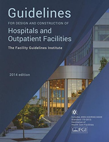 Compare Textbook Prices for Guidelines for Design and Construction of Hospitals and Outpatient Facilities 2014 1 Edition ISBN 9780872589353 by Facility Guidelines Institute,American Society for Healthcare Engineering