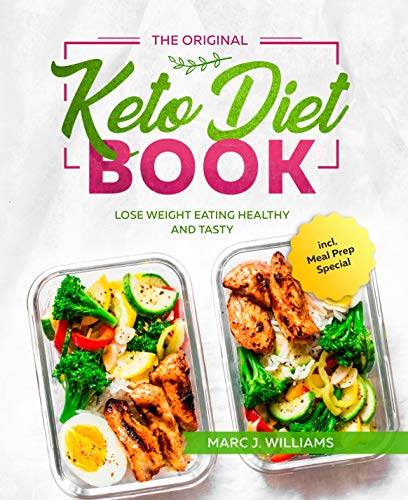 The Original Keto Diet Book: Lose Weight Eating Healthy and Tasty incl. Meal Prep Special (UK version)