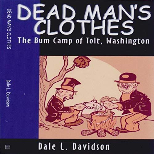 Dead Man's Clothes: The Bum Camp of Tolt Washington audiobook cover art