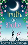 Truth Or Date: An uplifting laugh out loud romantic comedy
