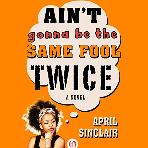 Ain't Gonna Be the Same Fool Twice audiobook cover art