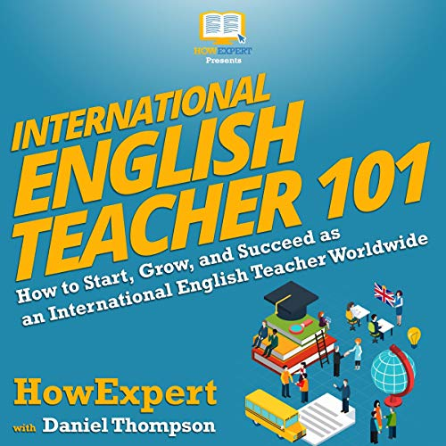 International English Teacher 101 Audiobook By HowExpert, Daniel Thompson cover art