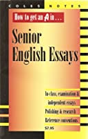How to get an A in Senior English Essays Coles Notes 0774005661 Book Cover