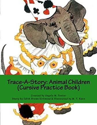 Trace-a-story: Animal Children (Cursive Practice Book)