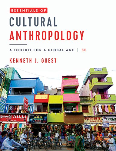 Compare Textbook Prices for Essentials of Cultural Anthropology: A Toolkit for a Global Age Third Edition ISBN 9780393420142 by Guest, Kenneth J.