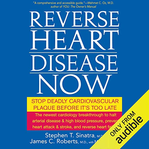 Reverse Heart Disease Now: Stop Deadly Cardiovascular Plaque Before It's Too Late audiobook cover art