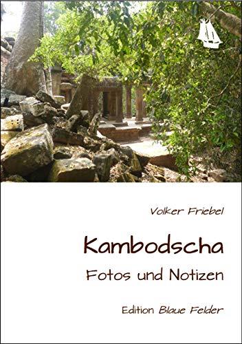 Kambodscha - Fotos und Notizen