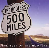 500 Miles: Best of by HOOTERS (2010-11-02)