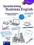 Sprachtraining Business English: Übungen zu Wortschatz und Grammatik A2-B1