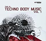 This Is Techno Body Music, Vol. 1...