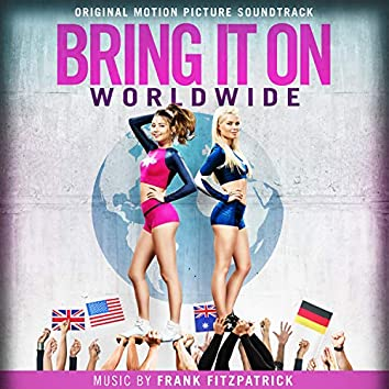 Bring It On: Worldwide (Original Motion Picture Soundtrack)