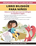 Libro bilingüe para niños: Educa a tu hijo para que sea bilingüe en español e inglés + descarga de audio. Ideal para niños de 7 a 12 años.