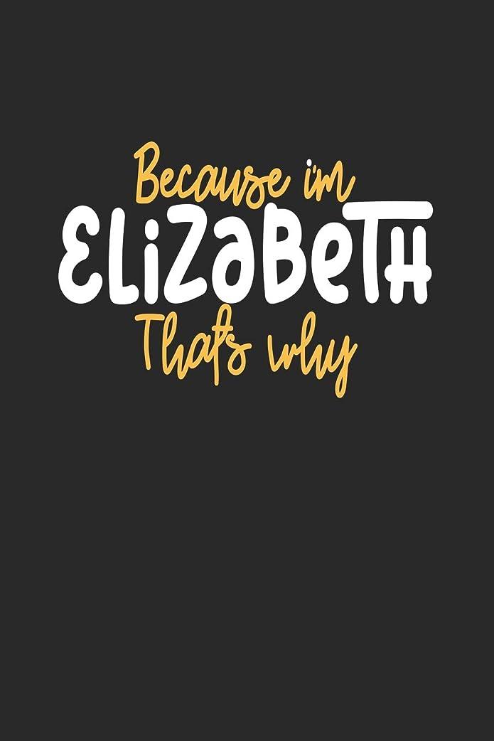 スリップシューズ地雷原代わりのBecause I'm Elizabeth That's Why: Blank Lined Notebook Journal For Kids