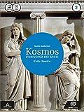 Kosmos l'universo dei greci. Per i Licei e gli Ist. magistrali. Con e-book. Con espansione online: 2