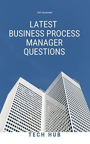 LATEST BUSINESS PROCESS MANAGER QUESTIONS (English Edition)