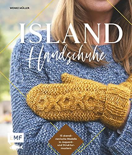 Island-Handschuhe stricken: Fäustlinge, Stulpen und Fingerhandschuhe – 15 skandinavische Modelle in Jaquard- und Strukturmustern