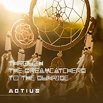 Through the Dreamcatchers to the Sunrise