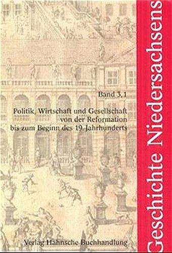 Geschichte Niedersachsens, Bd.3/1, Politik, Wirtschaft und Gesellschaft von der Reformation bis zum Beginn des 19. Jahrhunderts