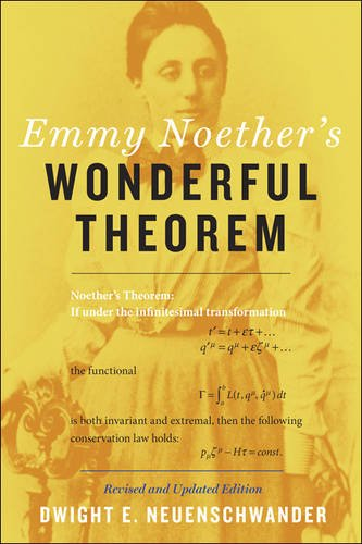 Neuenschwander, D: Emmy Noether's Wonderful Theorem