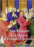 Jean Fouquet. Les heures d'Étienne Chevalier