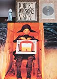 Robert Wilson's Vision - An exhibition of works by Robert Wilson with a sound environment by Hans Peter Kuhn