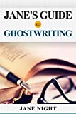 Jane's Guide to Ghostwriting (English Edition)
